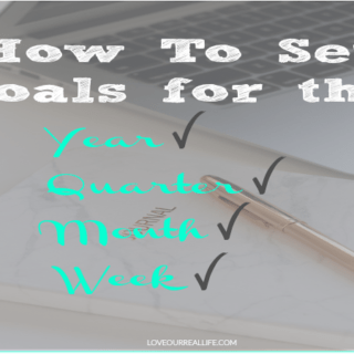 How to set goals for the year, quarter, month, and year!!!