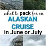 what to pack for an Alaskan cruise in June or July