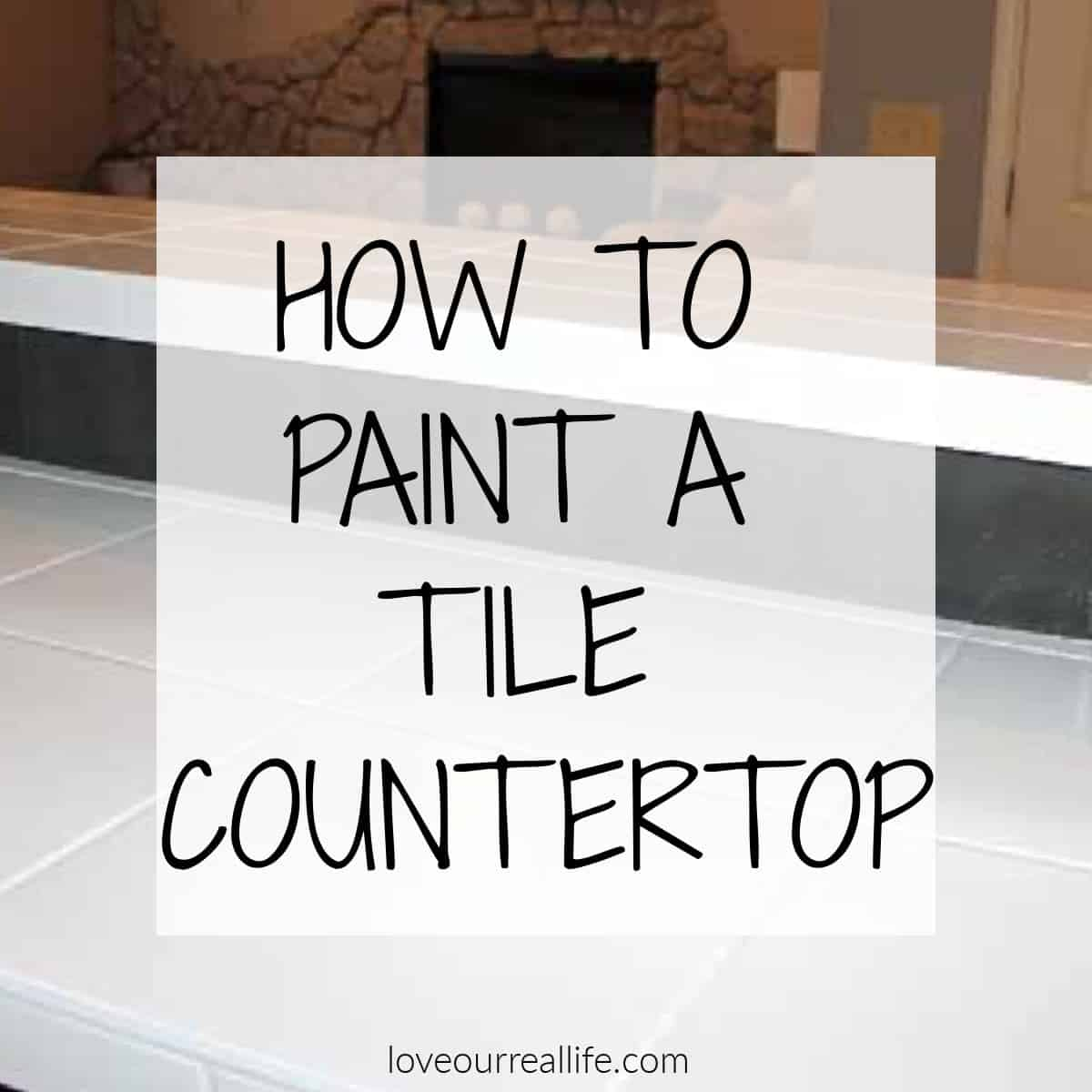 How to Paint Tile Countertops / Before and After ⋆ Love Our