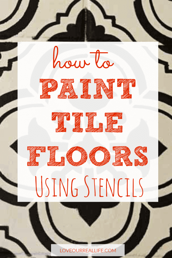 "Cutting edge stencil used on bathroom floor with black and white paint in Santa Ana pattern in background with overlay text reading ""how to paint tile floors using stencils""."
