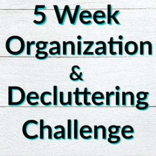 "White washed boards with text over the top that reads ""5 Week Organization & Decluttering Challenge""."