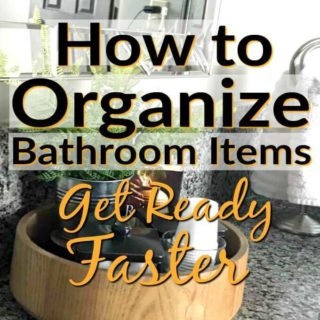 "DIY bathroom countertop organization system with overlay words ""how to organize bathroom items get ready faster""."