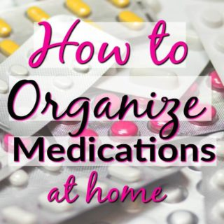 How to organize medications at home