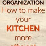Kitchen Organization: how to make your kitchen more efficient (Pinterest pin)