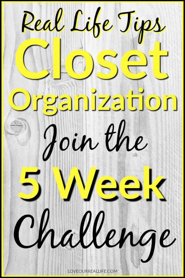 Real Life Tips for closet organization Join the 5 week Challenge