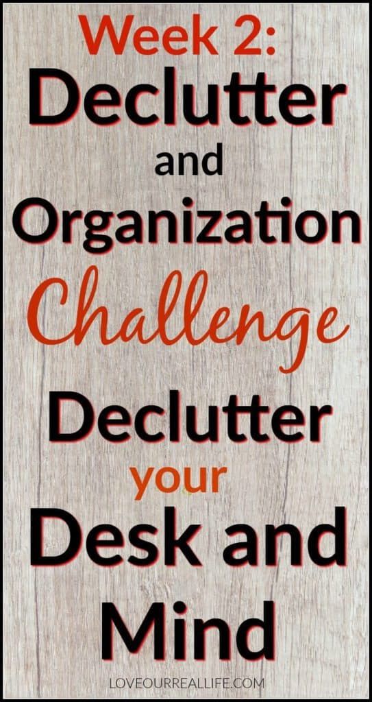 "Board back drop with text overlay that reads ""Week 2: Declutter and Organization Challenge Declutter your Desk and Mind"""
