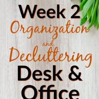 "Light wood backdrop with text overlay that reads ""Week 2 Organization and decluttering desk and office"""