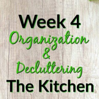 Week 4 Organization and Decluttering the kitchen