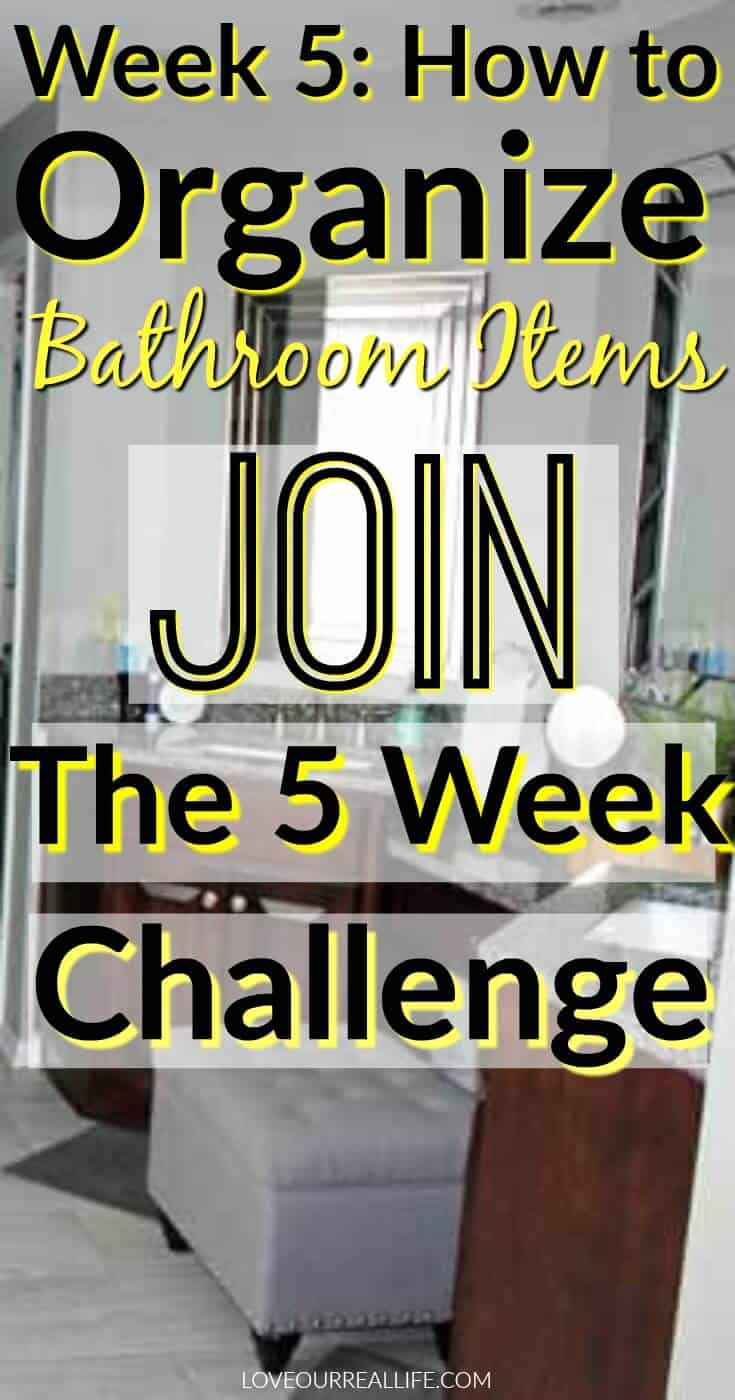 Week 5 How to organize bathroom items to get ready faster.