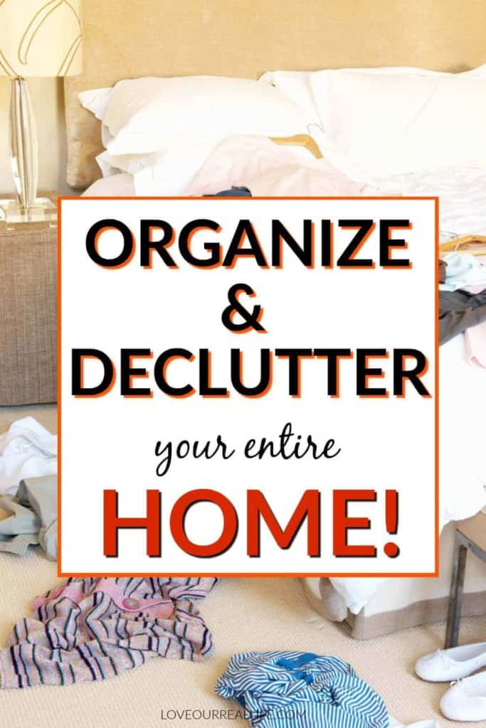 Organize and declutter your entire home