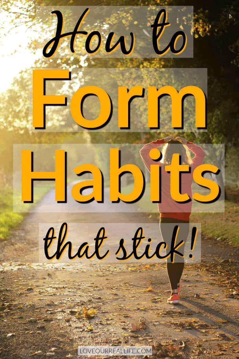 How to form new habits that stick.