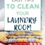 5 easy tips to clean your laundry room