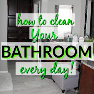 How to clean your bathroom every day.