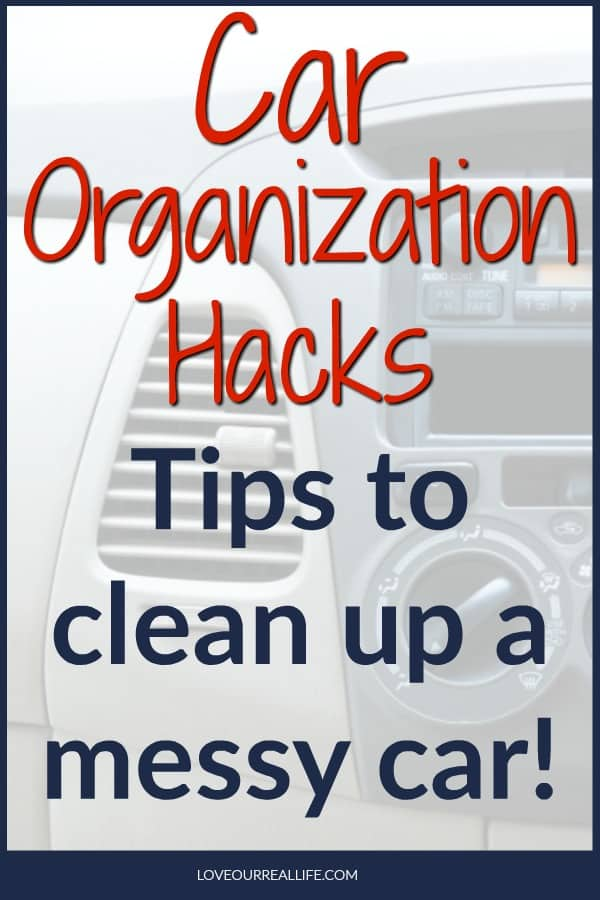 Car organization hacks tips to clean up a messy car