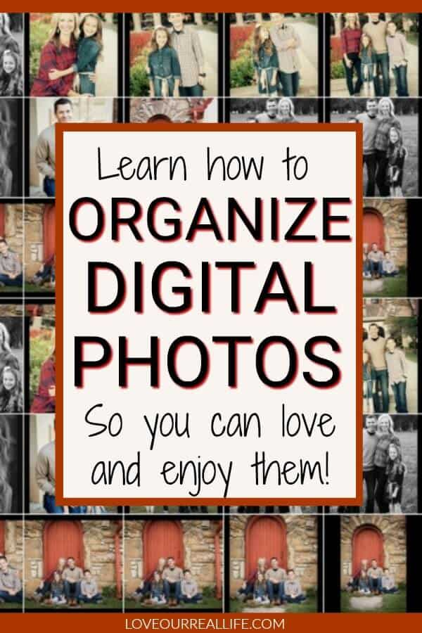 Learn how to organize digital photos so you can love and enjoy them